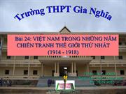 Ls11 T30 Bai 24 Viet Nam trong nhung nam chien tranh thegioi thu nhat