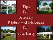 Tips For Selecting Right Sized Marquees For Your Party