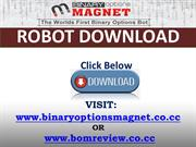 Binary Options Magnet Robot Download