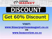 Binary Options Magnet Discount - Get 60% DISCOUNT