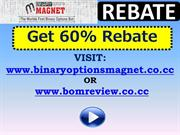 Get 60% Binary Options Magnet Rebate