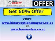 Get 60% Binary Options Magnet offer