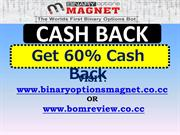 Binary Options Magnet cash back - Get 60% Cash Back