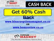 Get 60% Binary Options Magnet cash back