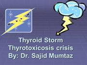 Thyroid storm....By: Dr. Sajid Mumtaz  Sodhar