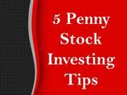 5 Penny Stock Investing Tips