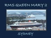RMS Queen Mary 2 - Sydney