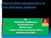 Altered pharmacokinetics in liver diseases