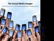 The Social Media Hunger ; Make Your Marketing Campaign Go Virall