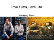 Love Films, Love Life