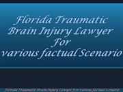 Florida Traumatic Brain Injury Lawyer  For various factual Scenario