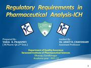 REGULATORY REQUIREMENTS IN PHARMACEUTICAL ANALYSIS - ICH