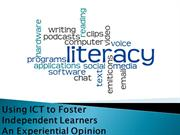 using ICT to foster independent learners - an experential opinion