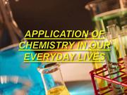 APPLICATION OF CHEMISTRY IN OUR EVERYDAY LIVES