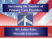 Increasing the Number of Primary Care Providers - A. Raley