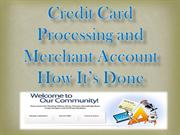 Credit Card Processing and Merchant Account How its Don