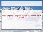 David Engberg founded Vanguard Systems Inc in 1986