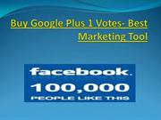 Buy Google Plus 1 Votes- Best Marketing Tool