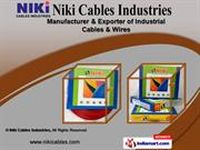 Industrial Cable And Wires by Niki Cables Industries, Gandhinagar