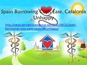 Spain Borrowing Costs Ease, Catalonia Unhappy-springhill - care