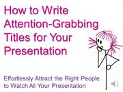 How to Write Attention Grabbing Presentation Titles