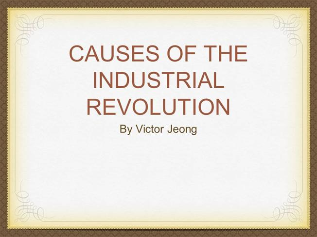 Victor Jeong Causes of Industrial Revolution |authorSTREAM