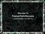 Tramon To Ortho - Lead A Healthy Life With Us