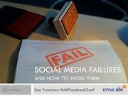Social Media Failures and How to Avoid Them - AllFacebook SF