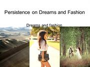 Persistence on Dreams and Fashion