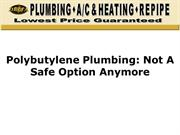 Polybutylene Plumbing: Not A Safe Option Anymore