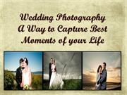 Wedding Photography A Way to Capture Best Moments of your Life
