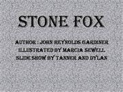 Stone Fox by Dylan and Tanner