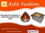 Decorative Handcrafted Items by Ashit Fashions, Nadiad