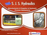 Hydraulic Industrial Process Equipment by SJS Hydraulics, Coimbatore