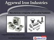 Metallic Industrial Fasteners by Aggarwal Iron Industries, Jalandhar