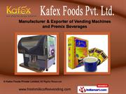 Beverage and Vending Machines by Kafex Foods Private Limited, Chennai