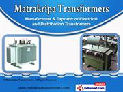 Industrial Transformer by Matrakripa Transformers, Dausa