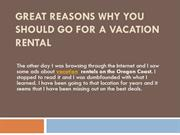 Great Reasons Why You Should Go for a Vacation Rental