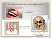 The History of Silver Spring Dental Implants