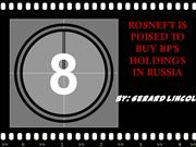 ROSNEFT IS POISED TO BUY BP'S HOLDINGS IN RUSSIA by BP Holdings