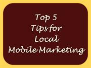Top 5 Tips for Local Mobile Marketing