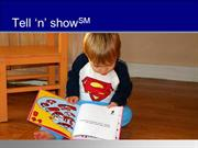 The Tell 'n' Show(SM)method for effective presentations