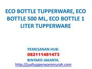 BOTOL MINUM TUPPERWARE, ECO BOTTLE TUPPERWARE 500 ML 1 LITER