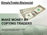 Make Money by Copying Best Traders at SimplyTrader.Biz/social