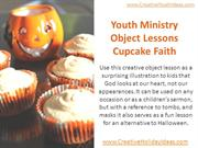 Youth Ministry Object Lessons - Cupcake Faith