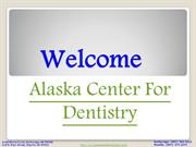Alaska Center For Dentistry common tooth & Gum Problems