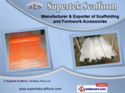 Scaffolding & Safety Accessories by Supertek Scafform, Ghaziabad