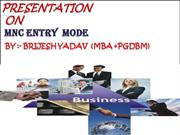 mnc entry mode, brijesh yadav
