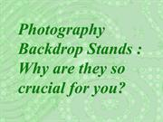 Photography Backdrop Stands : Why are they so crucial for you?