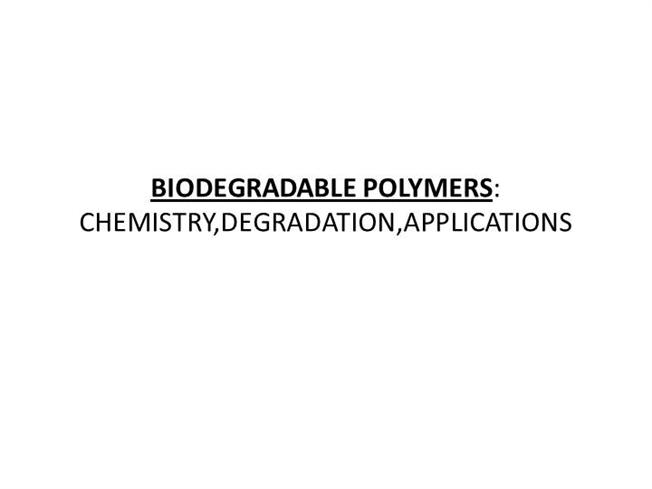 degradation of biodegradable polymers